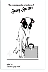 The Amazing Canine Adventures of Harry Spotter: Diary of a Rescue Dog