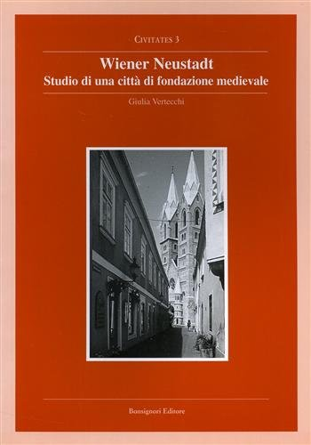 Wiener neustadt, studio di una città di fondazione medioevale (Civitates)