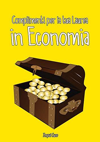 Amazon Com Complimenti Per La Tua Laurea In Economia Biglietto