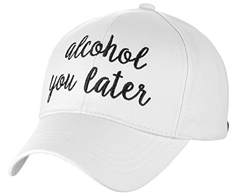 C.C Women's Embroidered Quote Adjustable Cotton Baseball Cap, Alcohol You Later, (Quote Womens Cap)