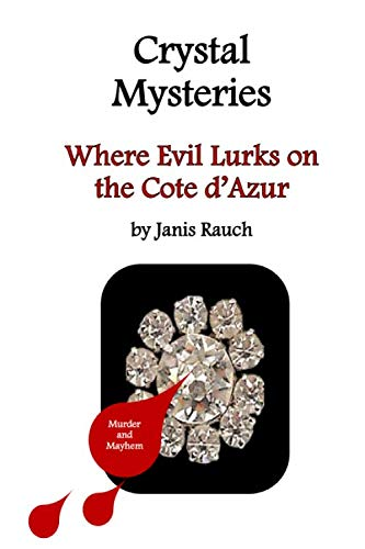 Where Evil Lurks on the Cote d'Azur: Murder and Mayhem (Crystal Mysteries) ()