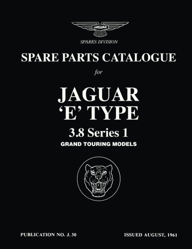 Jaguar E-Type 3.8 Series 1 Spare Parts Catalog (Official Parts Catalogue) from Brooklands Books, Ltd.