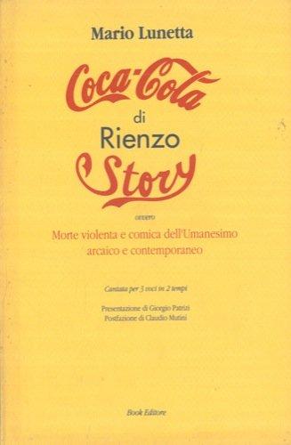 Coca-Cola di Rienzo story, ovvero, Morte violenta e comica dell'Umanesimo arcaico e contemporaneo : cantata per 3 voci in 2 tempi (Collezione di teatro Talìa) (Italian Edition)
