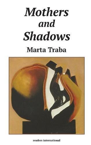 Mothers & Shadows (Readers International Series)