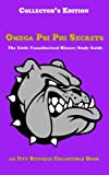 Omega Psi Phi Secrets: The Little Unauthorized History Study Guide