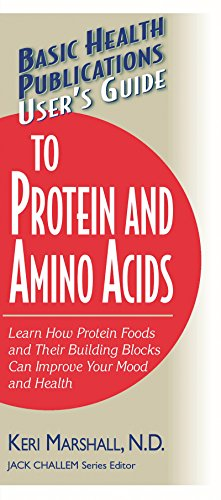 User's Guide to Protein and Amino Acids (Basic Health Publications User's Guide)