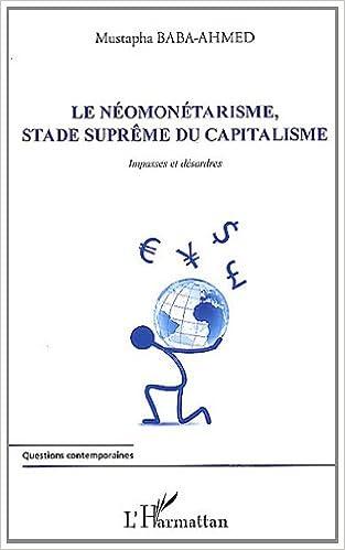 Téléchargement Neomonetarisme Stade Supreme du Capitalisme Impasses et Desordres epub pdf
