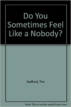 Do You Sometimes Feel Like a Nobody?