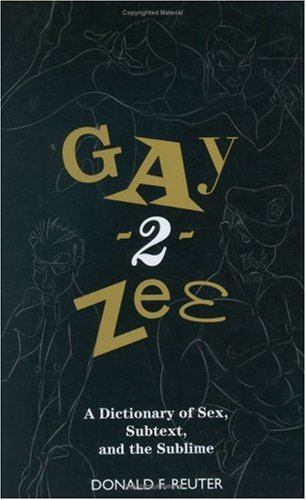 Gay-2-Zee: A Dictionary of Sex, Subtext, and the Sublime by St. Martin's Griffin