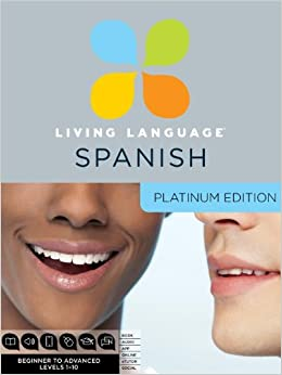 Living Language Spanish, Platinum Edition: A Complete Beginner Through  Advanced Course, Including 3 Coursebooks, 9 Audio CDS, Complete Online  Course, Apps, ...