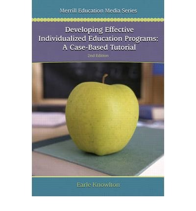 Download [(Developing Effective Individualized Education Programs: A Case Based Tutorial)] [Author: Earle Knowlton] published on (March, 2006) PDF