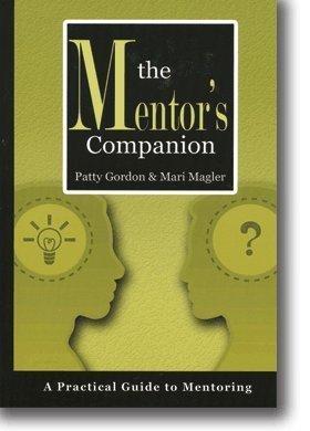 The Mentor's Companion A Practical Guide to Mentoring