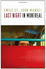 Last Night in Montreal by Emily St. John Mandel (2010-04-06) Paperback