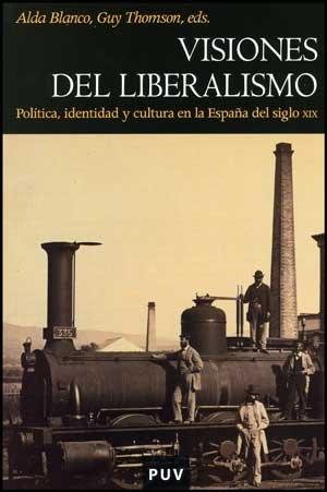 Visiones del liberalismo: Política, identidad y cultura en la España del siglo XIX: 46 Història: Amazon.es: Blanco, Alda: Libros