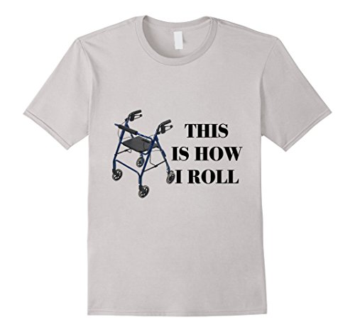 Men's This Is How I Roll Walker Old Senior Citizen XL Silver