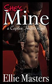 She's MINE: A Captive Romance (Captive Hearts Book 1)