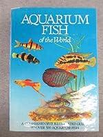 Aquarium Fish of the World (Natural Sciences of the World Series)