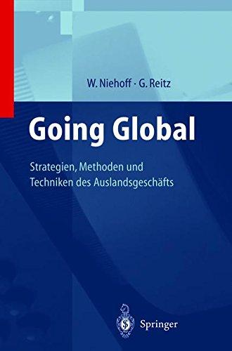 Going Global ― Strategien, Methoden und Techniken des Auslandsgeschäfts