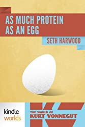The World of Kurt Vonnegut: As Much Protein as an Egg (Kindle Worlds Novella)