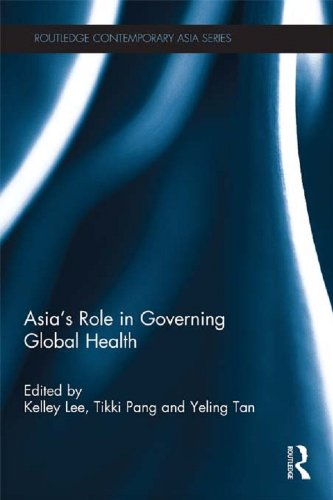 Download Asia's Role in Governing Global Health (Routledge Contemporary Asia Series) Pdf