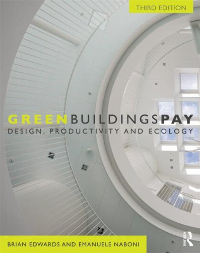 Green Buildings Pay: Design, Productivity and Ecology by Brand: Routledge