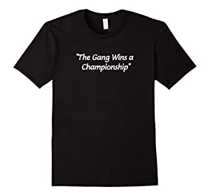 The Gang Wins A Championship Shirt