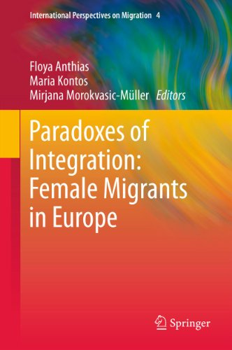 Download Paradoxes of Integration: Female Migrants in Europe: 4 (International Perspectives on Migration) Pdf