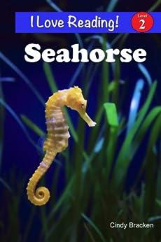 "Seahorse (An ""I Love Reading"" Level 2 Reader) by [Bracken, Cindy]"