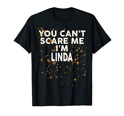 You Can't Scare Me I'm LINDA T-Shirt Halloween Shirt ()