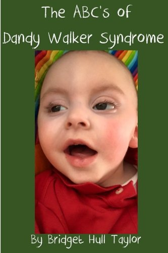 The ABC's of Dandy Walker Syndrome (ABC's Series by Bridget Hull Taylor) (Volume - Walker Dandy
