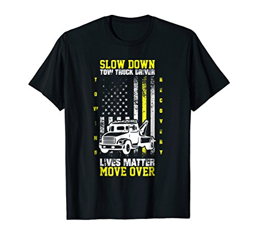 Mens Tow Truck Driver Lives Matter Slow Down Move Over Tee ()