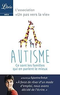 Autisme : ce sont les familles qui en parlent le mieux par Éméyé
