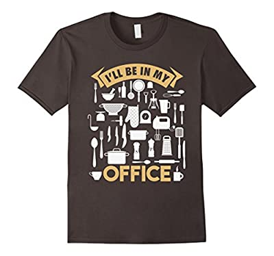 I'll Be In My Office Funny Cooking Chef T-Shirt