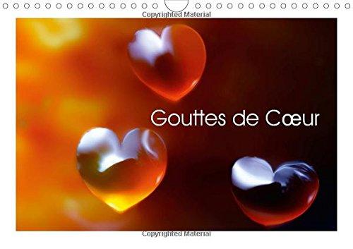 Gouttes de C÷ur 2015: C÷urs de gouttes d'eau (Calvendo Art) (French Edition) by Calvendo Verlag GmbH
