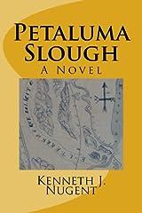 Petaluma Slough: A Novel Paperback