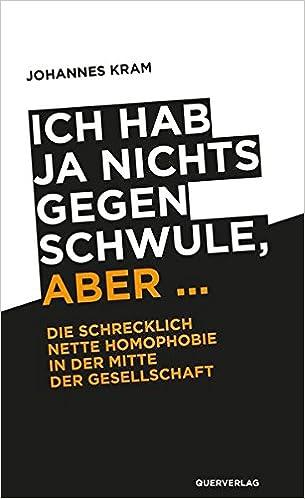Johannes Kram - Ich hab' ja nix gegen Schwule, aber...
