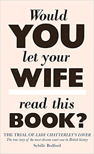 The Trial Of Lady Chatterleys Lover