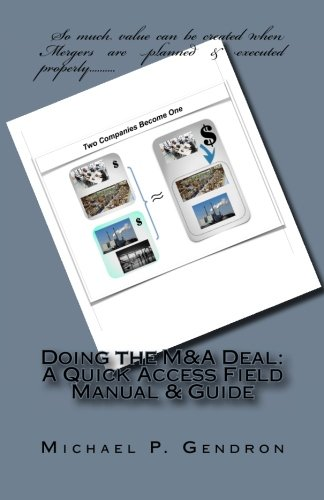 Doing the M&A Deal: A Quick Access Field Manual & Guide