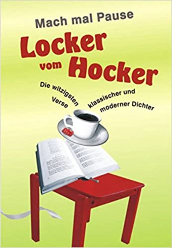 Locker vom Hocker: Die witzigsten Verse klassischer und moderner ...