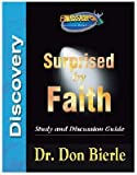 Surprised by Faith Study and Discussion Guide, Don Bierle, 0974552402