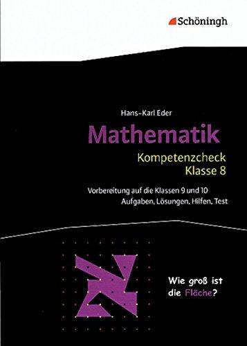 Mathematik Lernhilfen: Kompetenzcheck Mathematik - Klasse 8: Aufgaben, Lösungen, Hilfen, Test