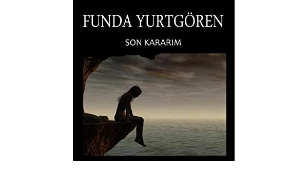 Son Kararım by Funda Yurtören on Amazon Music - Amazon.com