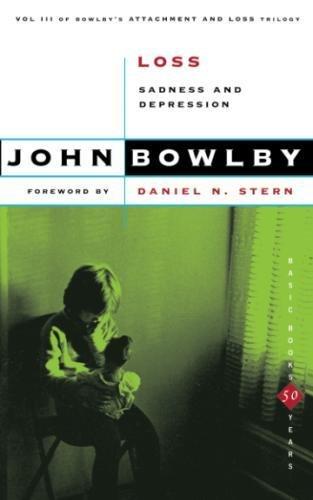 Loss: Sadness And Depression,Volume 3 (Basic Books Classics) (Attachment and Loss)