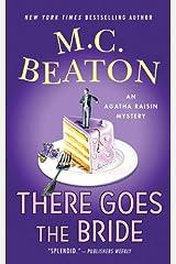 There Goes the Bride: An Agatha Raisin Mystery (Agatha Raisin Mysteries Book 20) Kindle Edition