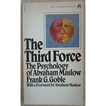 Third Force: Psychology of Abraham Maslow