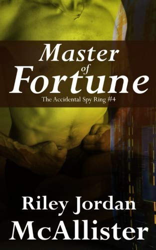 Master of Fortune: The Accidental Spy Ring #4 (Volume 4)