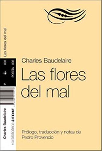 Flores Del Mal, Las. (Nueva biblioteca EDAF) Tapa blanda – 16 may 2011 Charles Baudelaire Pedro Provencio 8441421498 European - French