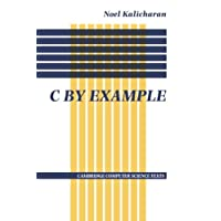 C by Example (Cambridge Computer Science Texts)