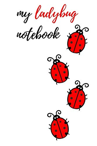 My Ladybug Notebook: Lovely Journal / Notepad, Composition Planner To Write In (Lined, 6