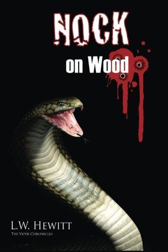 NOCK on Wood (The Viper Chronicles) (Volume 1)